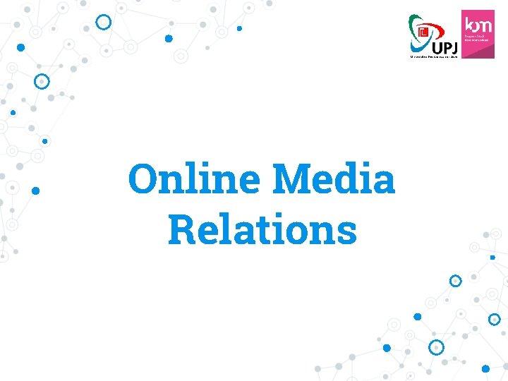 Online Media Relations Online Media Relations Mediamedia online