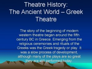 Theatre History The Ancient World Greek Theatre The