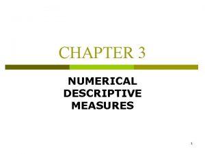CHAPTER 3 NUMERICAL DESCRIPTIVE MEASURES 1 MEASURES OF