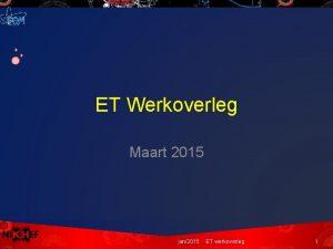 ET Werkoverleg Maart 2015 jan2015 ET werkoverleg 1