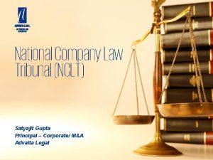 National Company Law Tribunal NCLT Satyajit Gupta Principal
