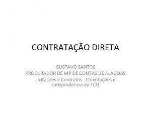 CONTRATAO DIRETA GUSTAVO SANTOS PROCURADOR DE MP DE