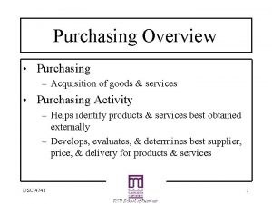 Purchasing Overview Purchasing Acquisition of goods services Purchasing