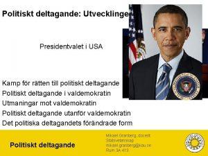 Politiskt deltagande Utvecklingen Presidentvalet i USA Kamp fr