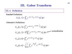 69 III Gabor Transform IIIA Definition Standard Definition