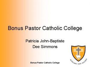 Bonus Pastor Catholic College Patricia JohnBaptiste Dee Simmons