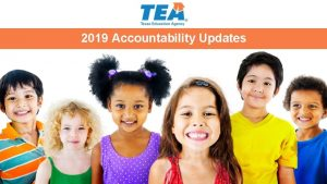 2019 Accountability Updates Accountability Rating Labels The overall
