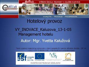 Hotelov provoz VYINOVACEKaluzova13 1 05 Management hotelu Autor