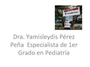 Dra Yamisleydis Prez Pea Especialista de 1 er