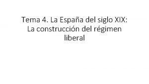 Tema 4 La Espaa del siglo XIX La