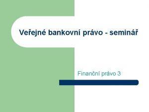 Veejn bankovn prvo semin Finann prvo 3 Veejn