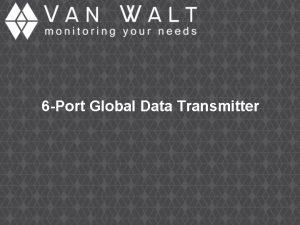 6 Port Global Data Transmitter 6 Port Global
