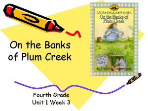 On the Banks of Plum Creek Fourth Grade