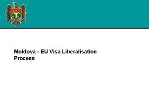 Moldova EU Visa Liberalisation Process Visa liberalisation background