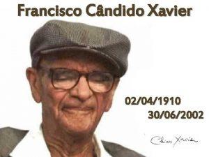 Francisco Cndido Xavier 02041910 30062002 Biografia Francisco Cndido