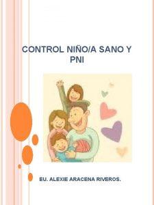CONTROL NIOA SANO Y PNI EU ALEXIE ARACENA