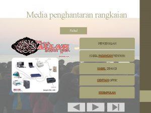 Media penghantaran rangkaian Fizikal PENGENALAN KABEL PASANGAN TERPIUH