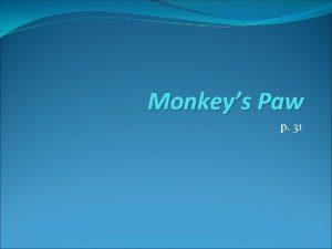 Monkeys Paw p 31 Author 411 W W