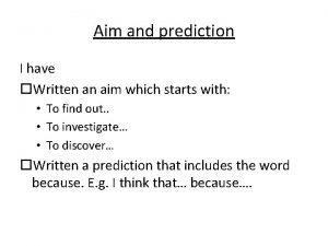 Aim and prediction I have Written an aim