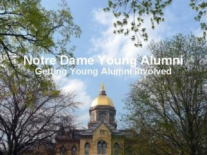 Notre Dame Young Alumni Getting Young Alumni Involved