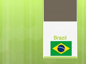 Brazil ClimateTerrain Brazil It is the largest country