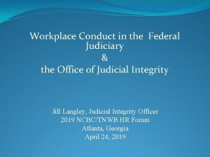 Workplace Conduct in the Federal Judiciary the Office
