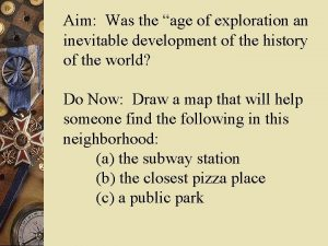 Aim Was the age of exploration an inevitable