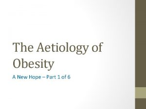 The Aetiology of Obesity A New Hope Part
