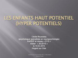 LES ENFANTS HAUT POTENTIEL HYPER POTENTIELS Ccile Rousseau