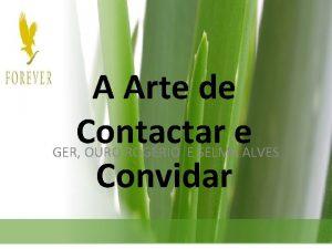 A Arte de Contactar e Convidar GER OURO