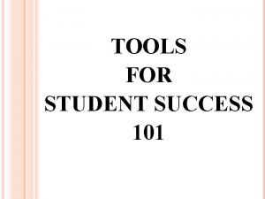 TOOLS FOR STUDENT SUCCESS 101 TOOLS FOR STUDENT
