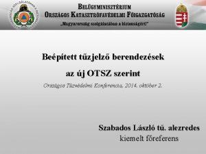 Beptett tzjelz berendezsek az j OTSZ szerint Orszgos