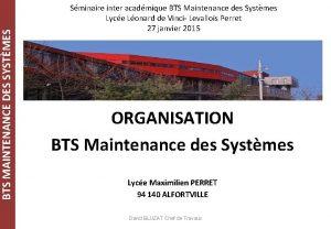 BTS MAINTENANCE DES SYSTMES Sminaire inter acadmique BTS