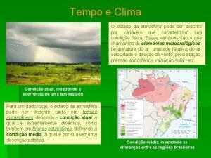 Tempo e Clima O estado da atmosfera pode