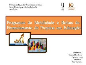 Programas de Mobilidade e Bolsas de Financiamento de