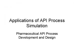 Applications of API Process Simulation Pharmaceutical API Process