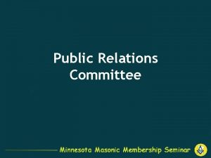 Public Relations Committee Our Function Serve as consultants