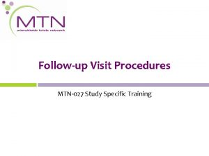 Followup Visit Procedures MTN027 Study Specific Training Study