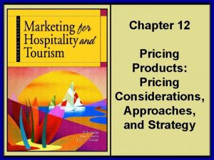 Chapter 12 Pricing Products Pricing Considerations Approaches and