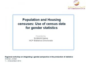 Population and Housing censuses Use of census data