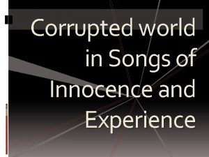 Corrupted world in Songs of Innocence and Experience