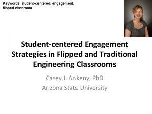 Keywords studentcentered engagement flipped classroom Studentcentered Engagement Strategies