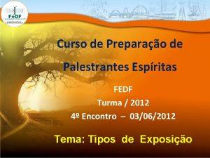 Curso de Preparao de Palestrantes Espritas FEDF Turma