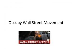 Occupy Wall Street Movement What is Occupy Wall