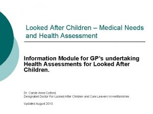 Looked After Children Medical Needs and Health Assessment