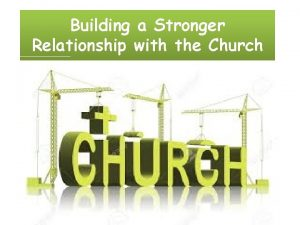 Building a Stronger Relationship with the Church What