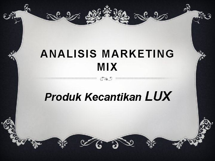 ANALISIS MARKETING MIX Produk Kecantikan LUX Pengertian Marketing