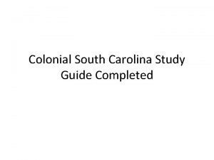 Colonial South Carolina Study Guide Completed Colonial South