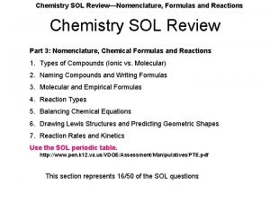 Chemistry SOL ReviewNomenclature Formulas and Reactions Chemistry SOL