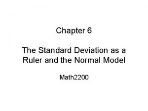 Chapter 6 The Standard Deviation as a Ruler